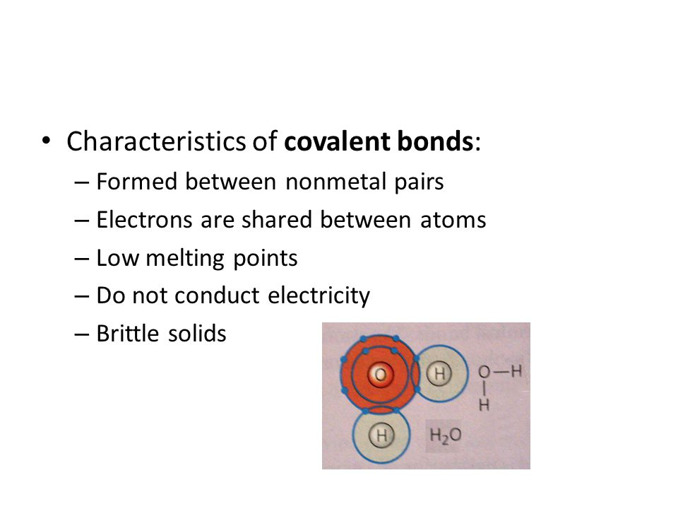 Characteristics of covalent bonds: