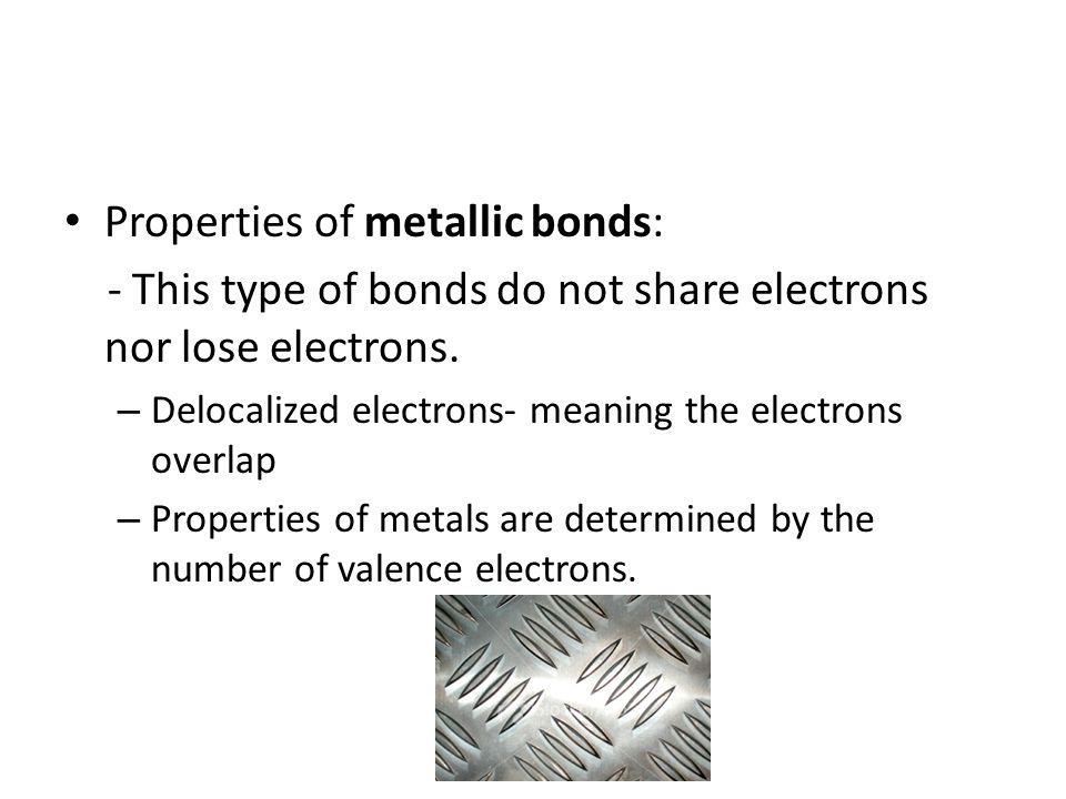 Properties of metallic bonds: