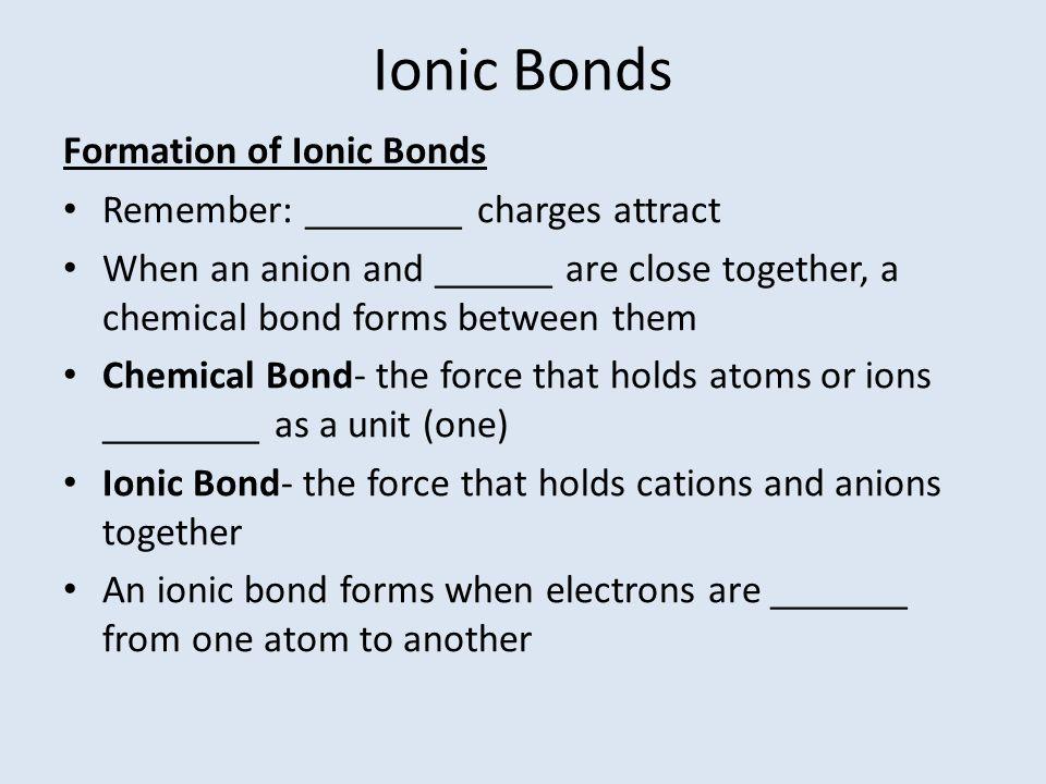 Ionic Bonds Formation of Ionic Bonds