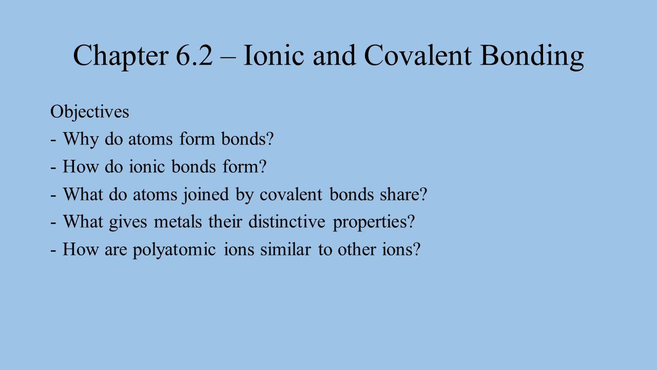 Chapter 6.2 – Ionic and Covalent Bonding - ppt video online download