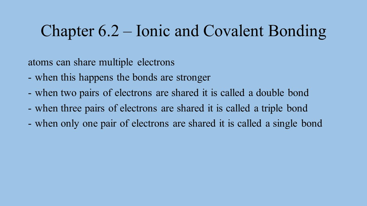 Chapter 6.2 – Ionic and Covalent Bonding