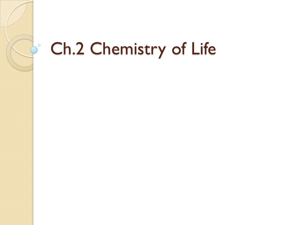 Ch.2 Chemistry of Life