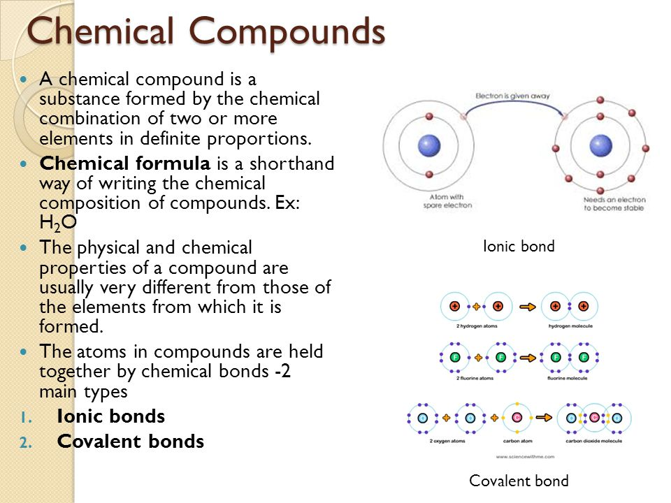 Chemical Compounds A chemical compound is a substance formed by the chemical combination of two or more elements in definite proportions.