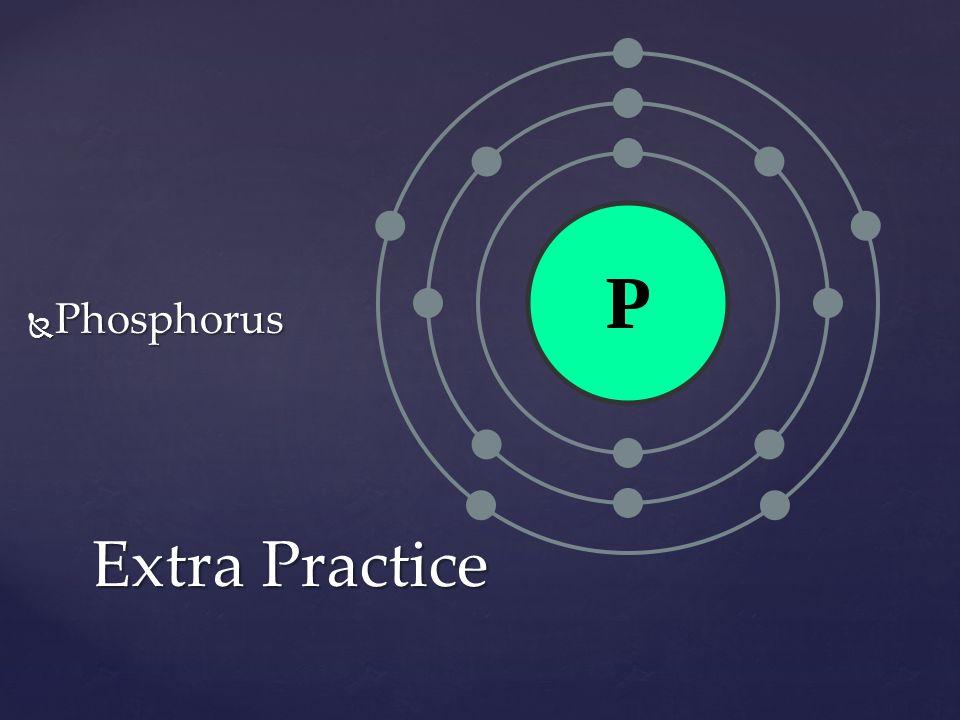Phosphorus Extra Practice