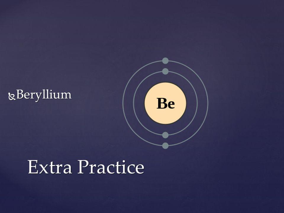Beryllium Extra Practice