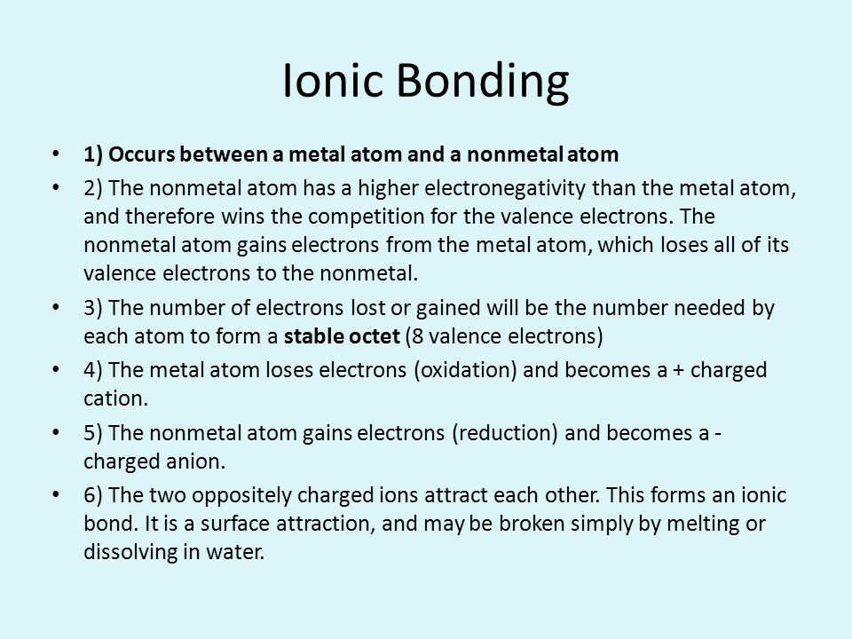 Ionic Bonding 1) Occurs between a metal atom and a nonmetal atom