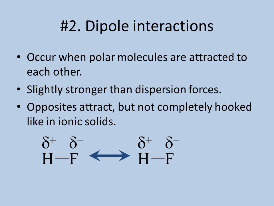 #2. Dipole interactions H F d+ d- H F d+ d-