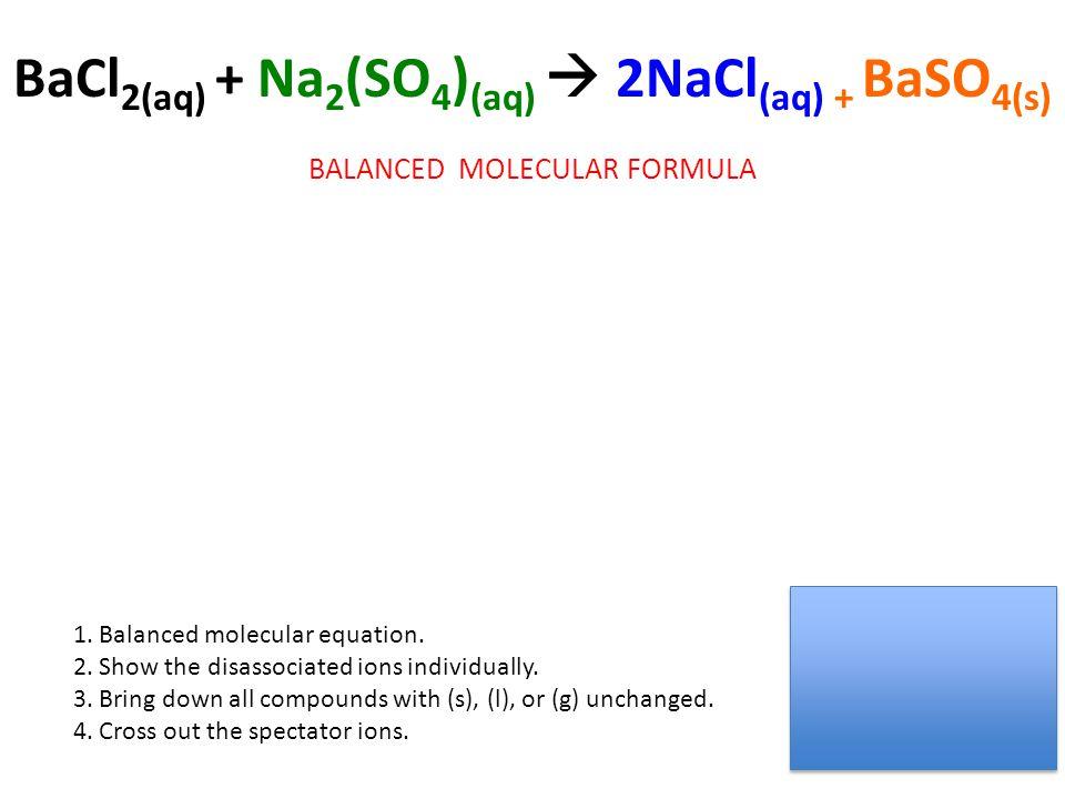 BaCl2(aq) + Na2(SO4)(aq)  2NaCl(aq) + BaSO4(s)