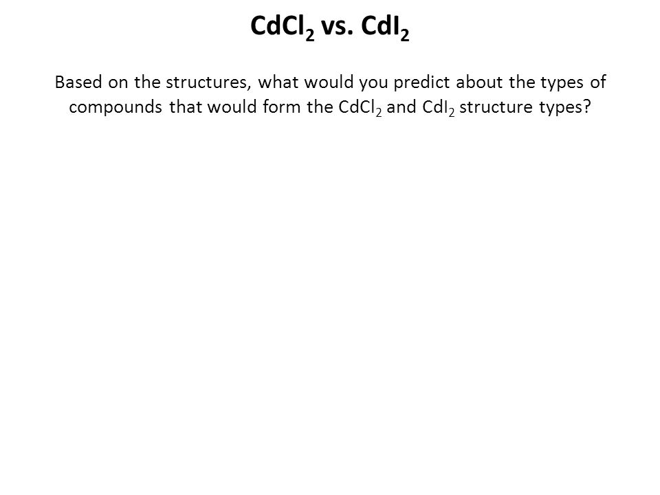 CdCl2 vs.