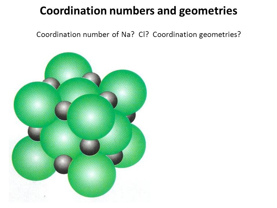 Coordination numbers and geometries