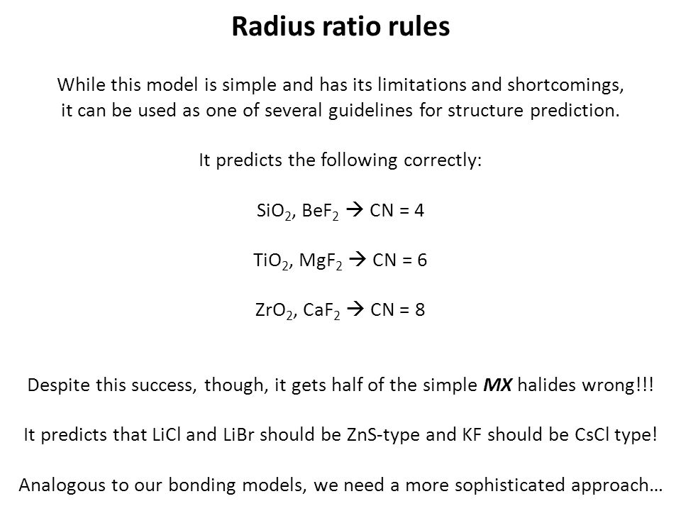 Radius ratio rules While this model is simple and has its limitations and shortcomings,