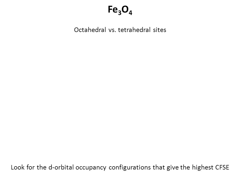 Octahedral vs. tetrahedral sites