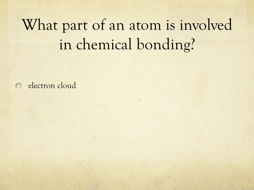 What part of an atom is involved in chemical bonding