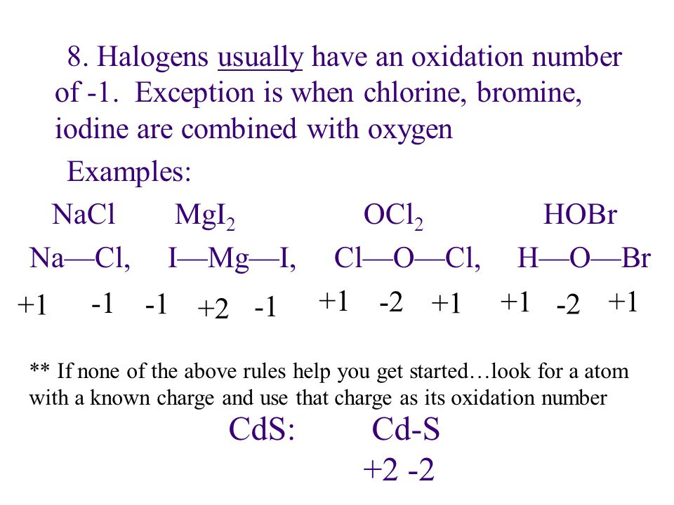 8. Halogens usually have an oxidation number of -1