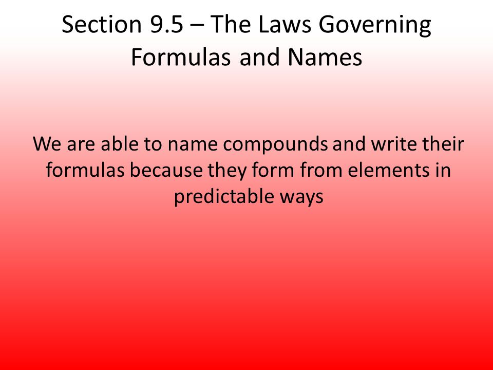 Section 9.5 – The Laws Governing Formulas and Names