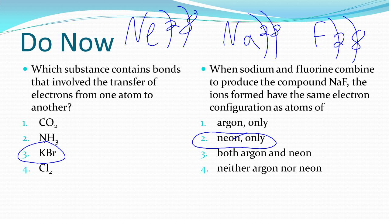 Do Now Which substance contains bonds that involved the transfer of electrons from one atom to another