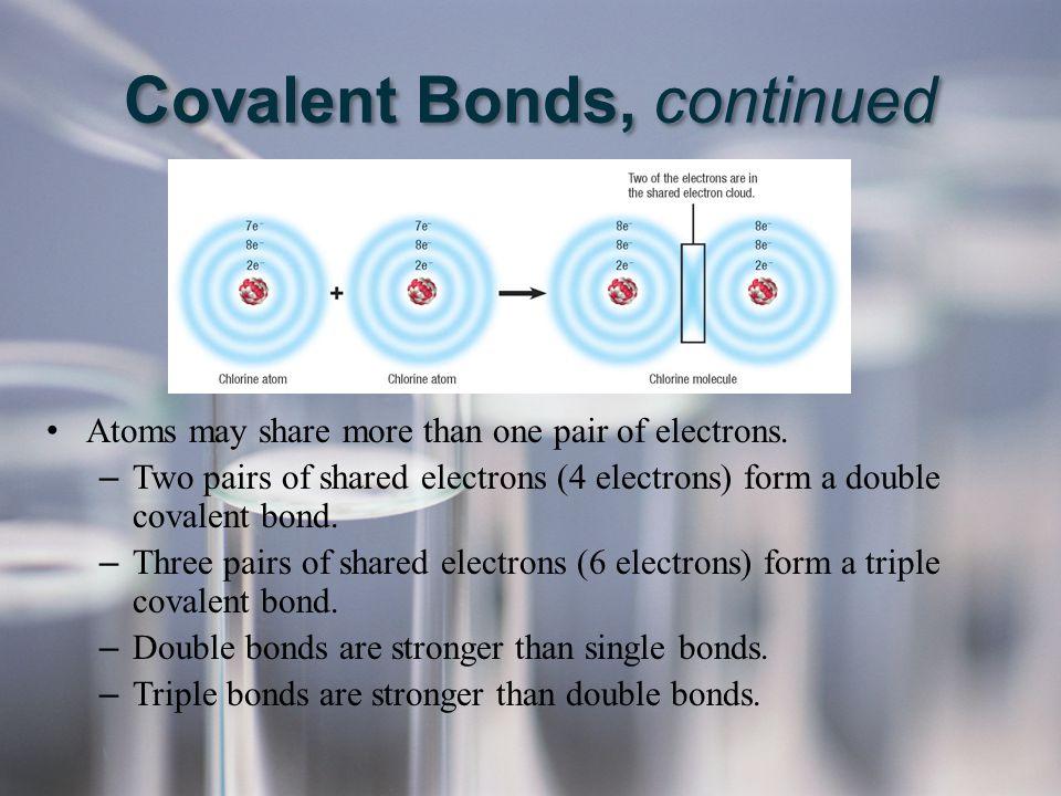 Covalent Bonds, continued