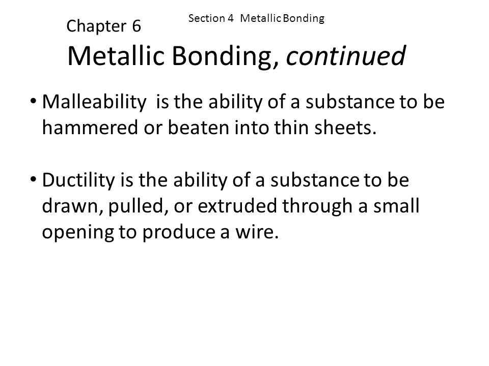 Metallic Bonding, continued