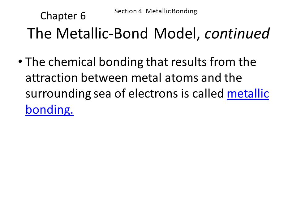 The Metallic-Bond Model, continued