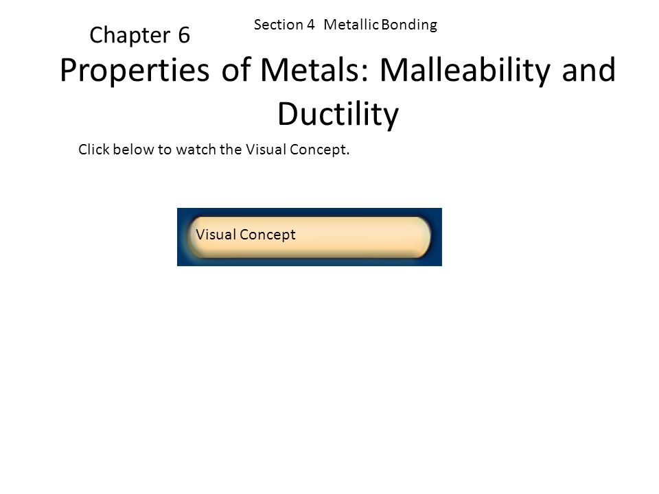Properties of Metals: Malleability and Ductility