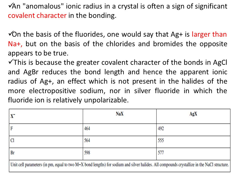An anomalous ionic radius in a crystal is often a sign of significant covalent character in the bonding.