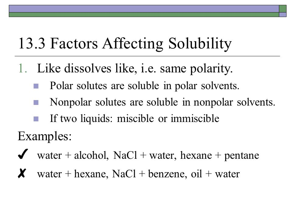 13.3 Factors Affecting Solubility