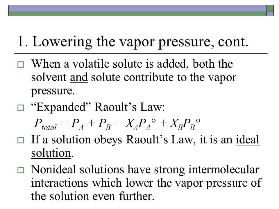 1. Lowering the vapor pressure, cont.