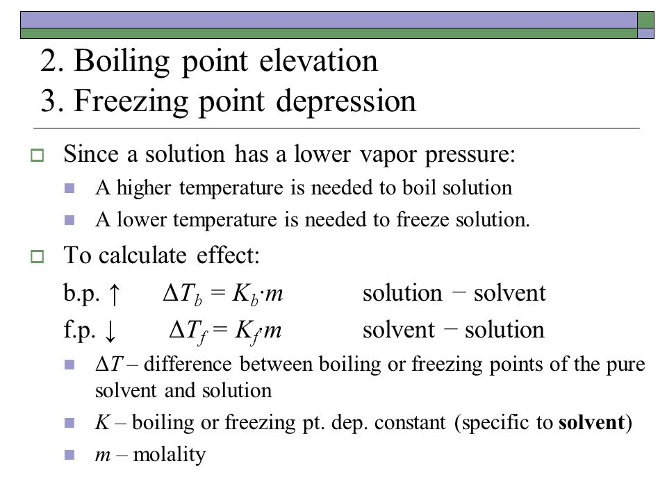 2. Boiling point elevation 3. Freezing point depression