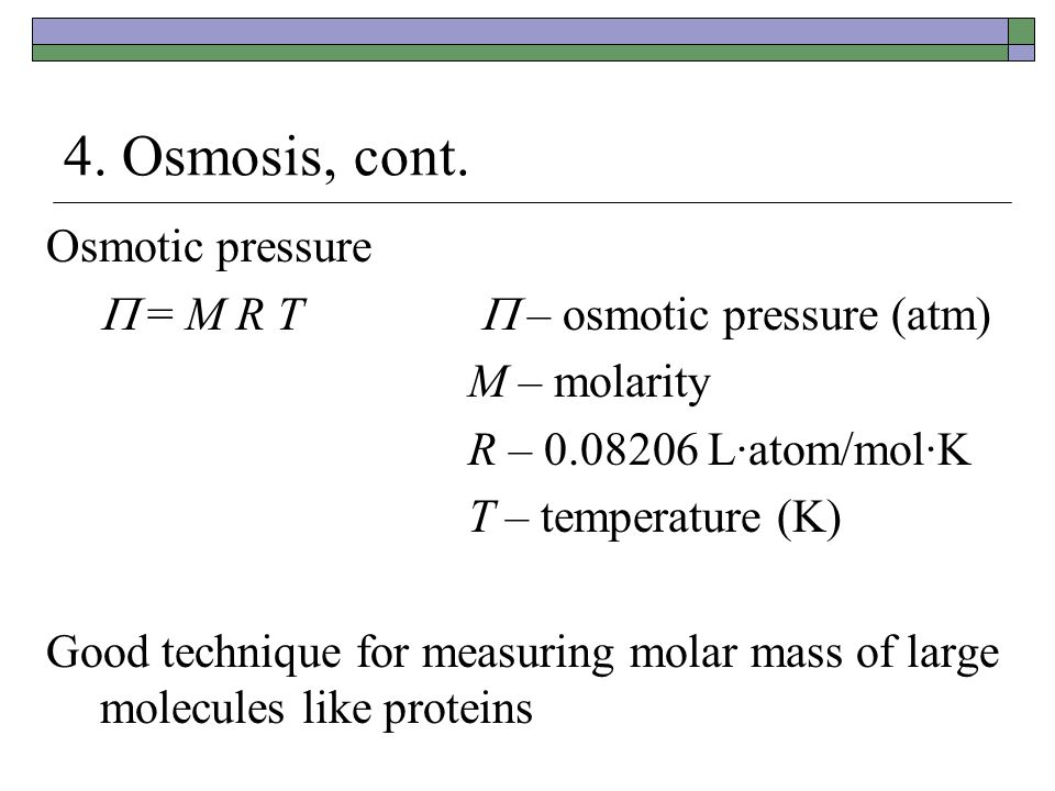 4. Osmosis, cont. Osmotic pressure