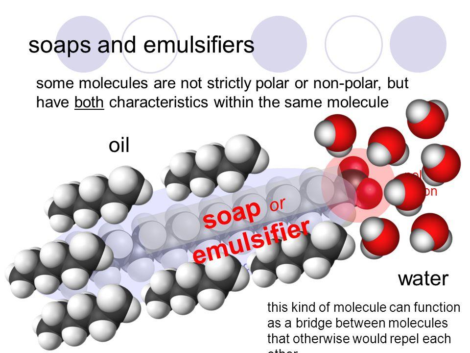 soap or emulsifier soaps and emulsifiers oil water