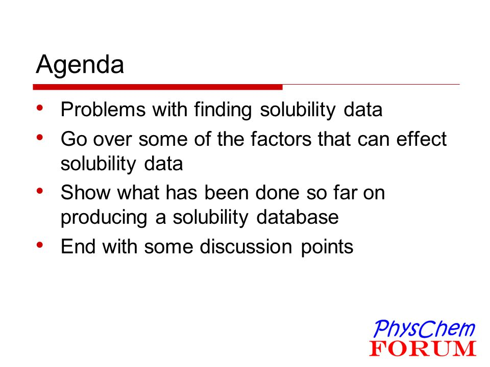 Agenda Problems with finding solubility data