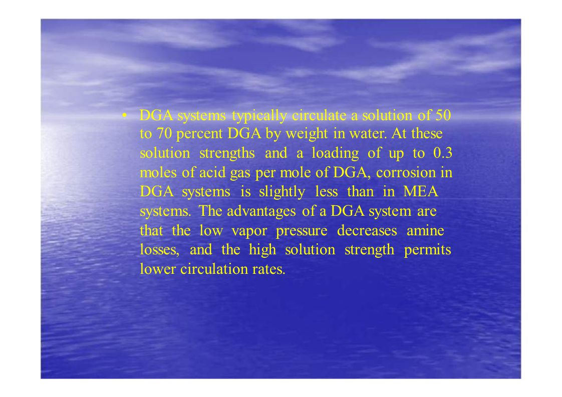 • DGA systems typically circulate a solution of 50