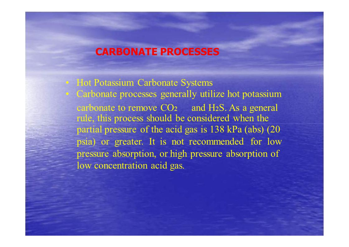 • Hot Potassium Carbonate Systems
