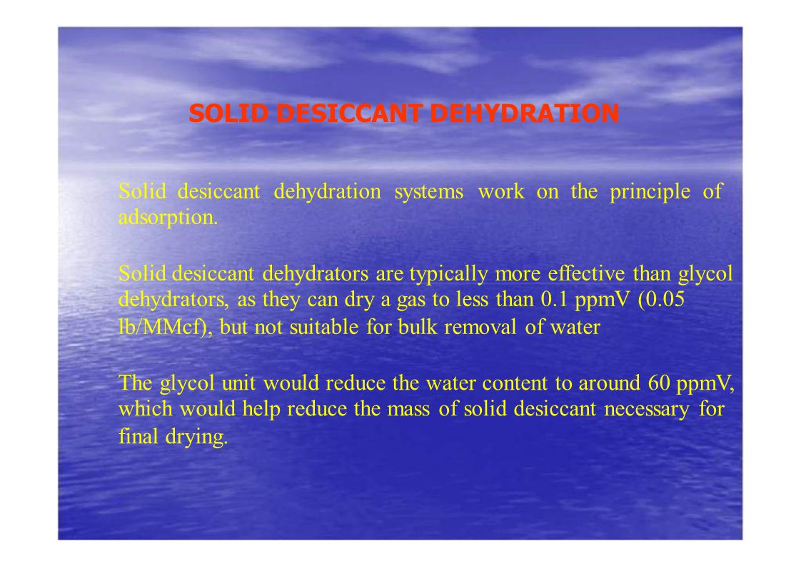 SOLID DESICCANT DEHYDRATION