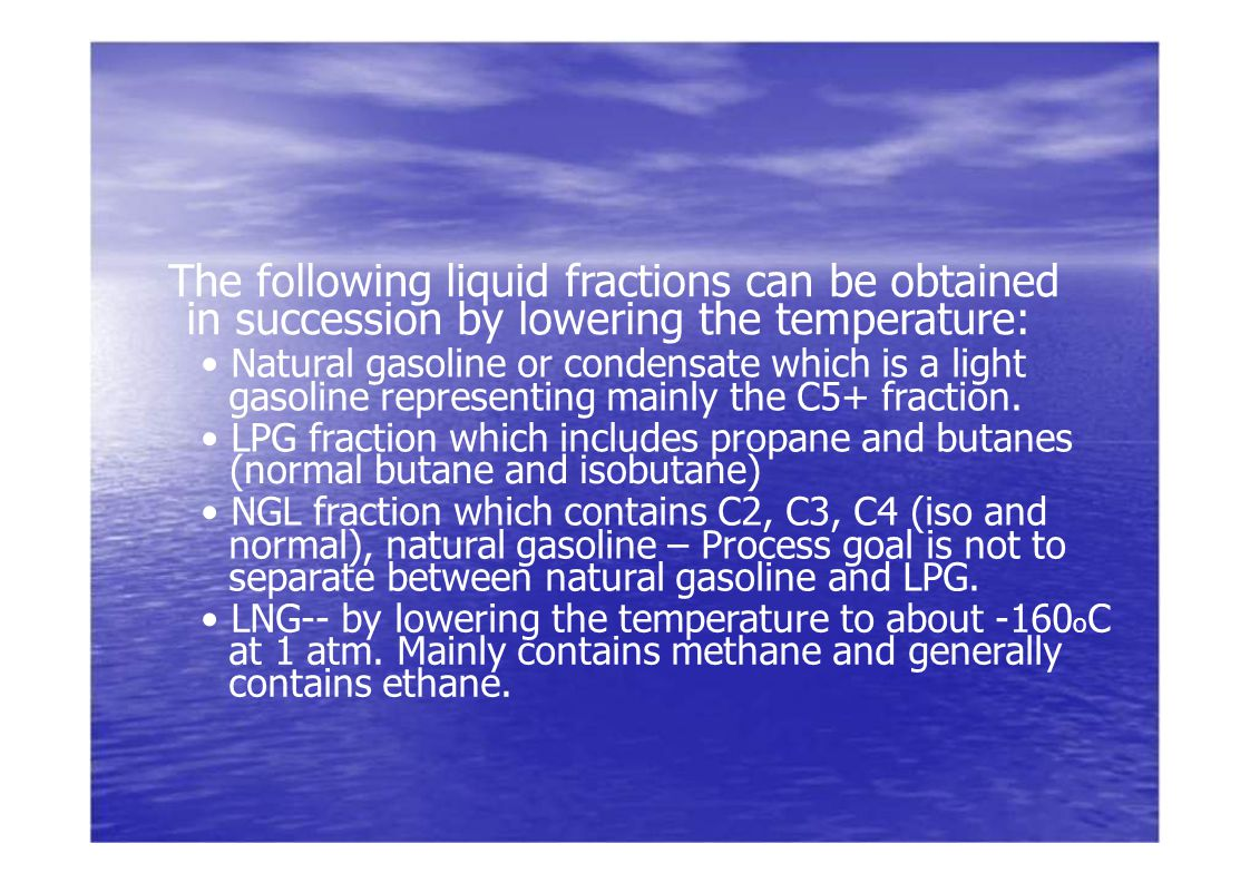 The following liquid fractions can be obtained