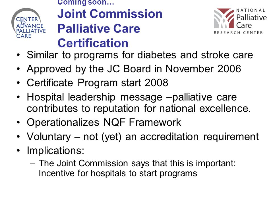 Coming soon… Joint Commission Palliative Care Certification