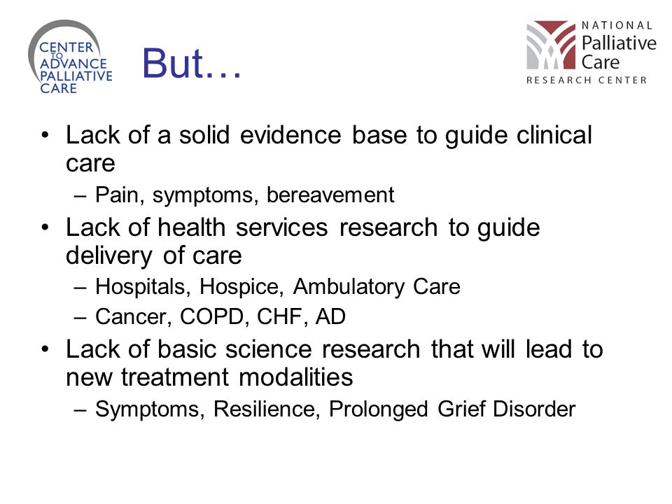 But… Lack of a solid evidence base to guide clinical care