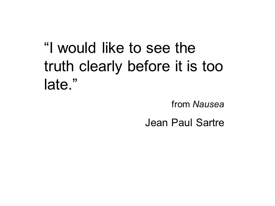 I would like to see the truth clearly before it is too late.