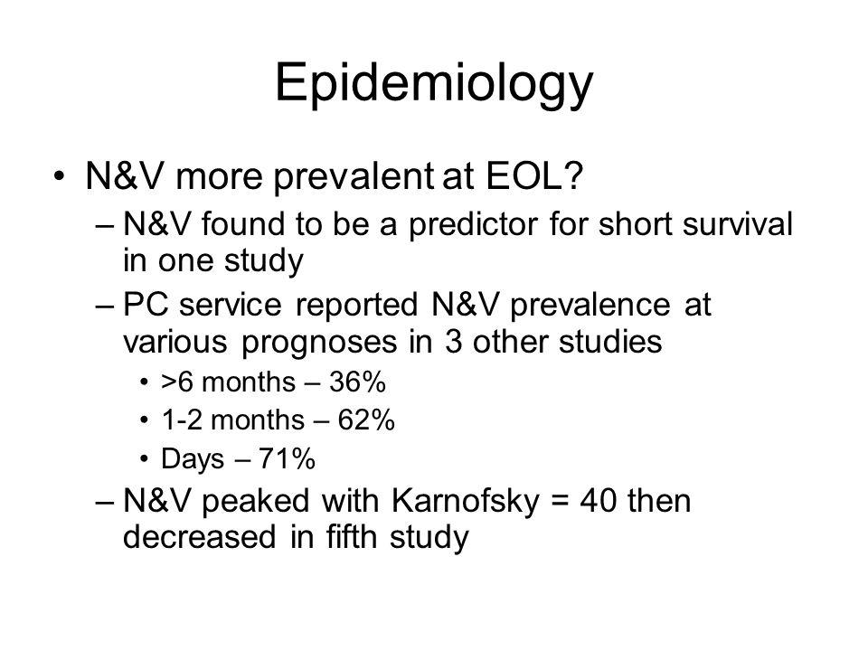Epidemiology N&V more prevalent at EOL