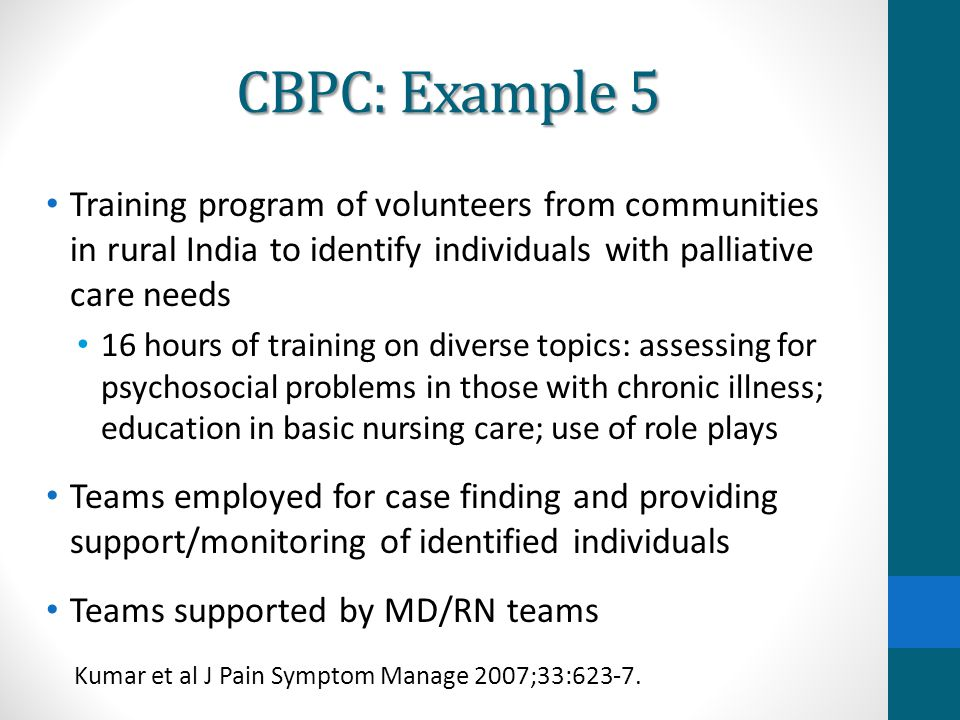 CBPC: Example 5 Training program of volunteers from communities in rural India to identify individuals with palliative care needs.