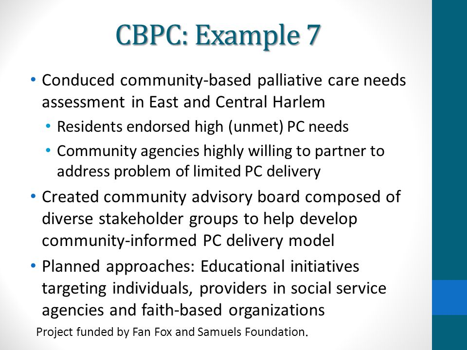 CBPC: Example 7 Conduced community-based palliative care needs assessment in East and Central Harlem.