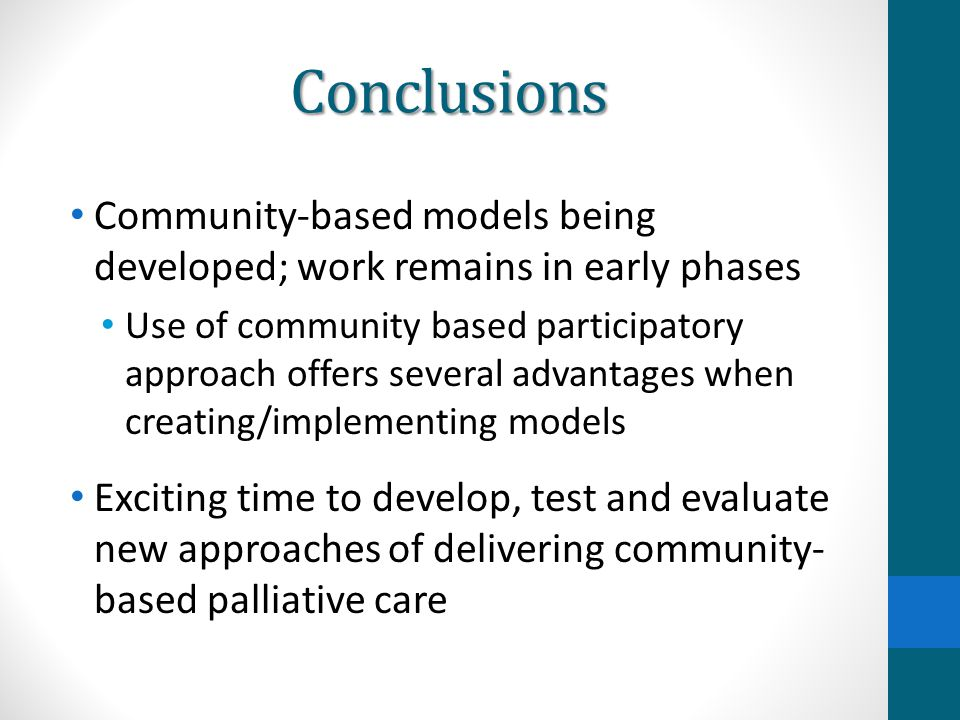 Conclusions Community-based models being developed; work remains in early phases.