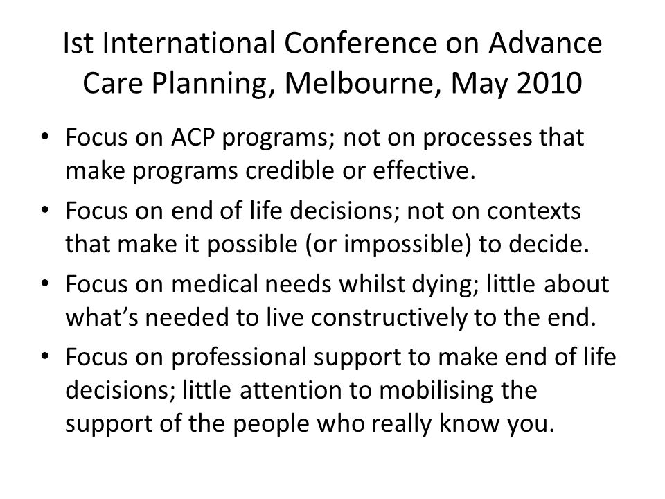 Ist International Conference on Advance Care Planning, Melbourne, May 2010