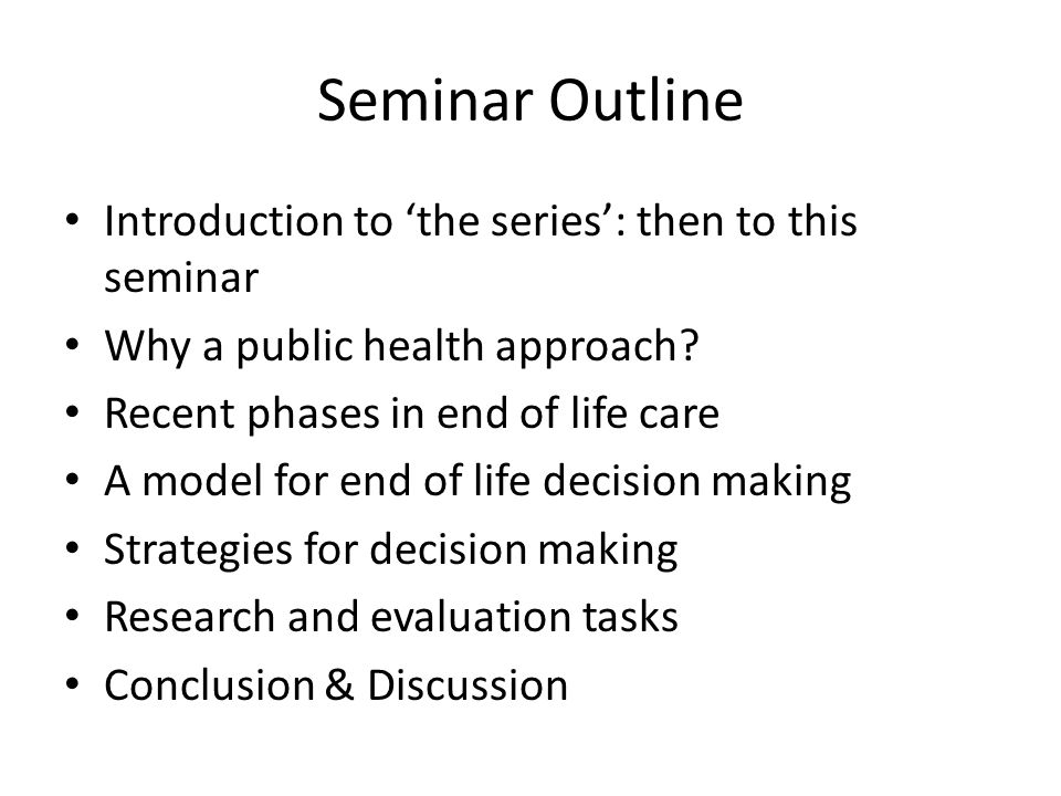 Seminar Outline Introduction to 'the series': then to this seminar