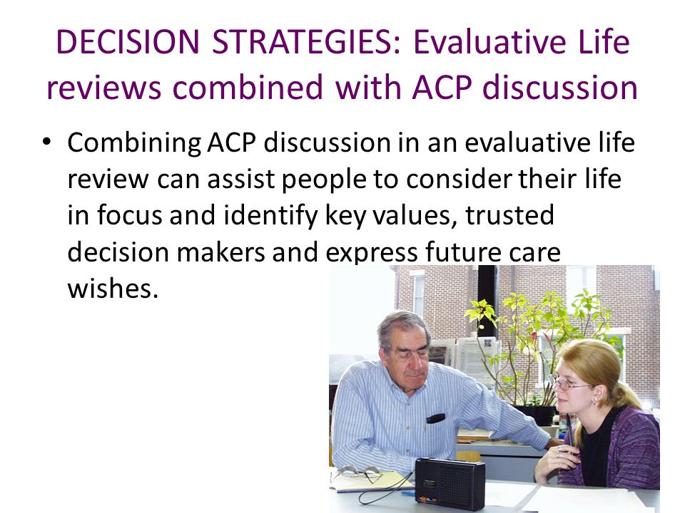 DECISION STRATEGIES: Evaluative Life reviews combined with ACP discussion