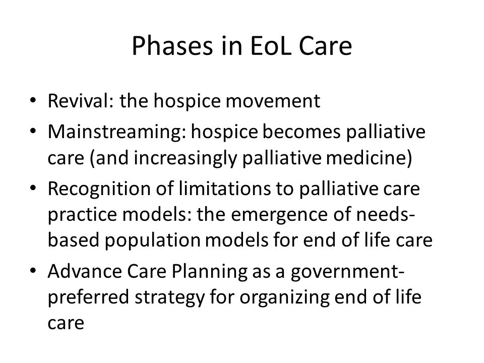 Phases in EoL Care Revival: the hospice movement