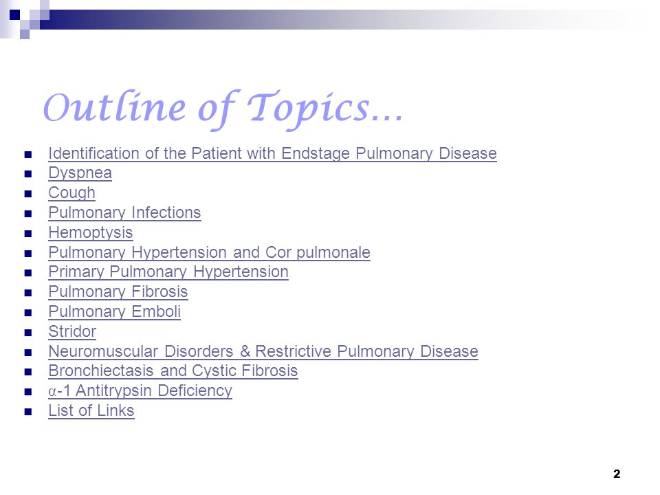 Outline of Topics… Identification of the Patient with Endstage Pulmonary Disease. Dyspnea. Cough.