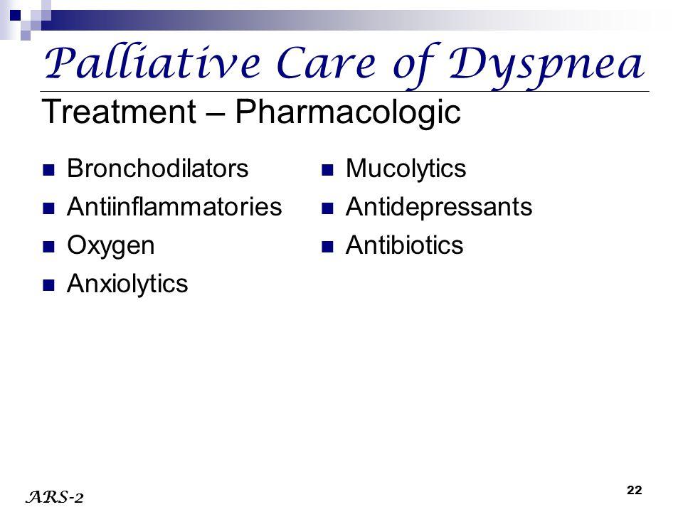 Palliative Care of Dyspnea Treatment – Pharmacologic