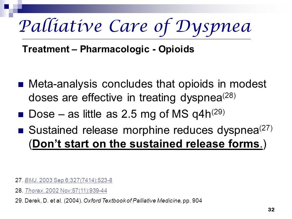 Palliative Care of Dyspnea Treatment – Pharmacologic - Opioids