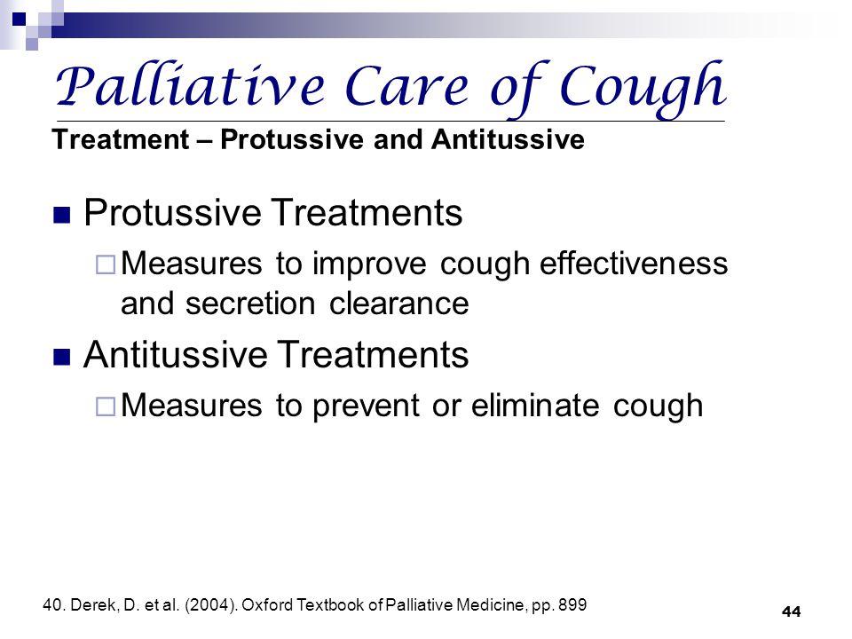 Palliative Care of Cough Treatment – Protussive and Antitussive